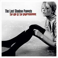 The Last Shadow Puppets - The Age of the Understament 2008)