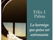 Recomendación Juvenil: hormiga quiso astronauta' Félix Palma