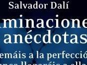 Iluminaciones anécdotas. Salvador Dalí.