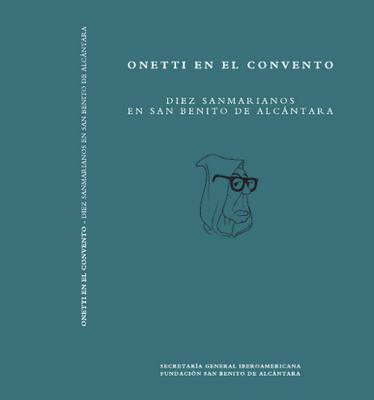 ONETTI EN EL CONVENTO : O'Netty, empresario frustrado - Carlos Franz