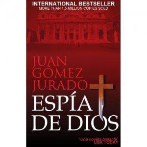 Espía de Dios / Juan Gómez-Jurado