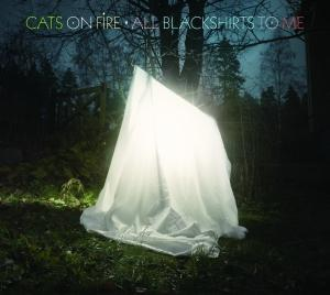 Cats On Fire – All Blackshirts To Me