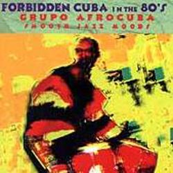 Grupo Afrocuba-Smooth Jazz Moods-Forbidden Cuba in the 80's