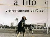 Esperándolo Tito, Eduardo Sacheri