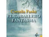 CABALLERO FANTASMA Cornelia Funke