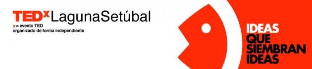 TEDxLagunaSetúbal: El mundo de las ideas llega a Santa Fe