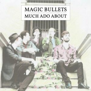 Magic Bullets – Much Ado About Ep