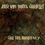 Peter van Huffel Quartet: Like The Rusted Key
