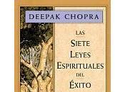 'Las siete leyes espirituales éxito' Deepak Chopra