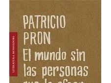 Patricio Pron revoluciona literatura argentina