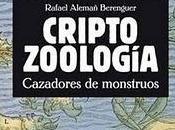 CRIPTOZOOLOGÍA. Cazadores monstruos