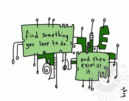 Find something you love to do
