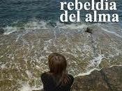 rebeldía alma.-Armando Rodera