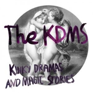 The KDMS – Kinky Dramas and Magic Stories