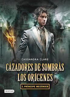 CAZADORES DE SOMBRAS. LOS ORÍGENES 2: PRÍNCIPE MECÁNICO