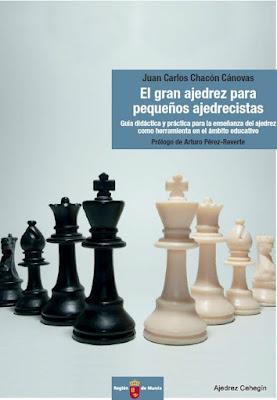El gran ajedrez para pequeños ajedrecistas - Juan Carlos Chacón Cánovas (PDF)