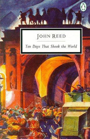 Diez días que estremecieron al mundo, de John Reed