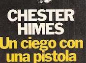 "Chester Himes ciego pistola"""