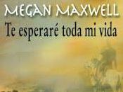 esperaré toda vida.- Megan Maxwell