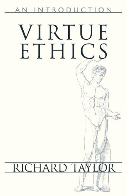 Virtue ethics. An introduction