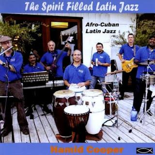 Hamid Cooper – The Spirit Filled Latin Jazz