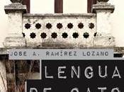 Lengua gato, José Antonio Ramírez Lozano