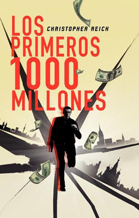 Adrenalina a millones (Reseña de 'Los primeros 1000 millones'.- Christopher Reich)