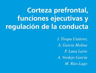 Corteza prefrontal, Funciones ejecutivas y Regulación de la conducta - Tirapu Ustárroz y col.