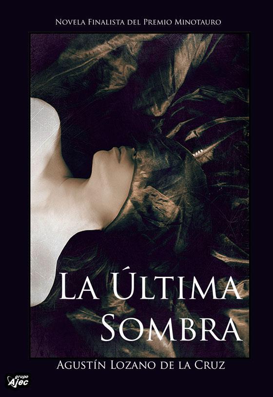 La Última Sombra, de Agustín Lozano de la Cruz, ya disponible en formato ebook