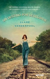 Un destino por descubrir, de Clare Vanderpool
