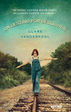 Un destino por descubrir - Clare Vanderpool