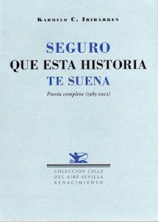 Seguro que esta historia te suena. Poesía completa (1985 – 2012), de Karmelo C. Iribarren