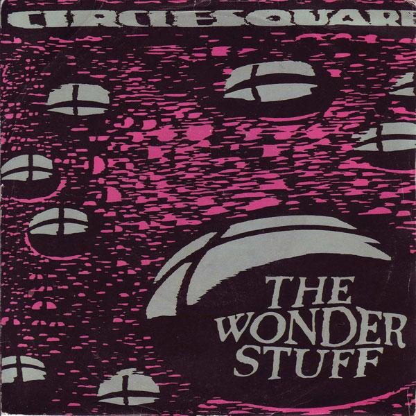 The wonder stuff – Circlesquare