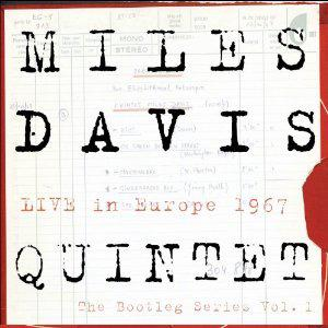 MILES DAVIS QUINTET: Live in Europe 1967: The Bootleg Series Vol.1