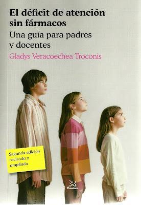 """""""EL DÉFICIT DE ATENCIÓN SIN FÁRMACOS. Una guía para padres y docentes"""" de GLADYS VERACOECHEA TROCONIS"""