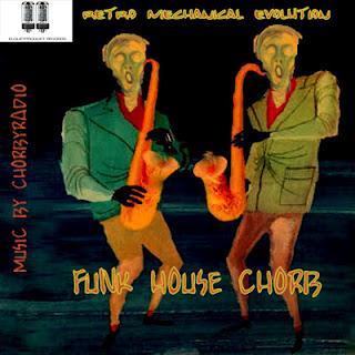 RETRO MECHANICAL EVOLUTION - FUNK HOUSE CHORB