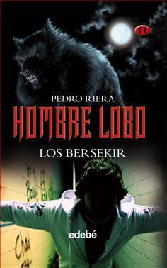 Hombre lobo II: los Bersekir, de Pedro Riera