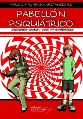 Pabellón psiquiátrico (Marijuli & Gil Abad, investigaciones III) Fernando Lalana, José María Almárcegui