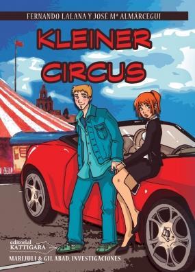 Kleiner Circus (Marijuli & Gil Abad, investigaciones X) Fernando Lalana, José María Almárcegui