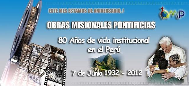 OBRAS MISIONALES PONTIFICIAS DEL PERÚ CELEBRAN 80 AÑOS DE LABOR EN NUESTRO PAÍS