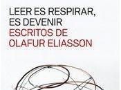 Leer respirar, devenir. Escritos Olafur Eliasson