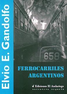 Ferrocarriles argentinos, por Elvio E. Gandolfo