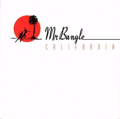 Mr. Bungle - California (1999)