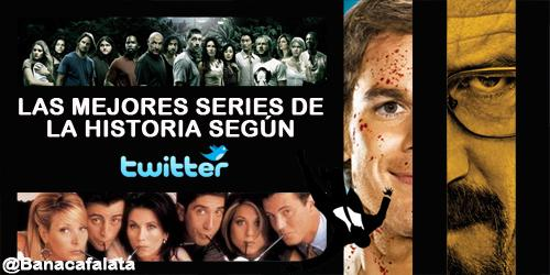 Las mejores series de la historia según Twitter