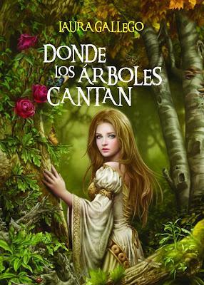 Reseña: Donde los arboles cantan - Laura Gallego