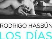 días felices, Rodrigo Hasbún