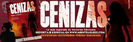 Final del reportaje especial sobre Cenizas | ¿Qué esperan los blogueros de Cenizas? ¡Nos lo cuentan en vídeo, no te lo pierdas!