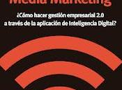 GUÍA SOCIAL MEDIA MARKETING ¿Cómo hacer gestión empresarial través aplicación Inteligencia Digital?