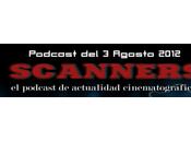 Estrenos Semana Agosto 2012 Podcast Scanners...