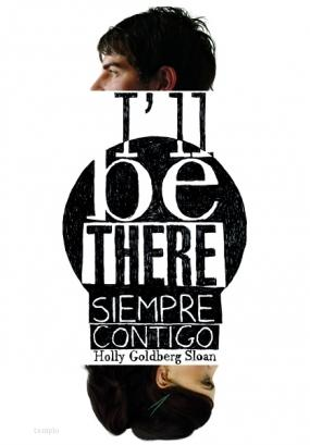 I´ll be there. Siempre contigo Holly Goldberg Sloan